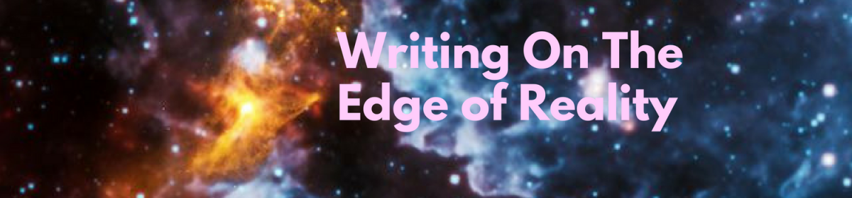 Writing On The Edge Of Reality